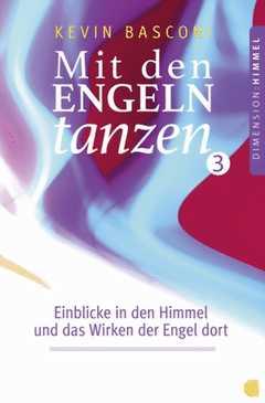 Mit den Engeln tanzen - Band 3