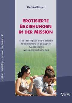 Erotisierende Beziehungen in der Mission