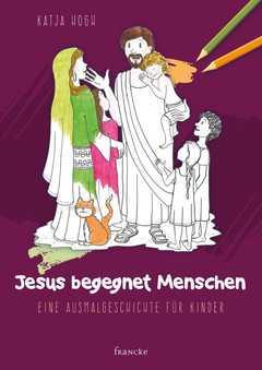 Jesus begegnet Menschen - Malbuch