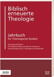 Die biblische Rede vom Gericht Gottes als Herausforderung für Theologie und Geme