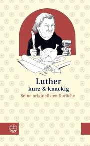 Luther kurz & Knackig