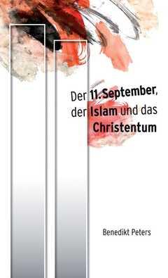 Der 11. September, der Islam und das Christentum