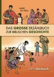 MP3-CD: Das große Erzählbuch zur biblischen Geschichte (MP3)