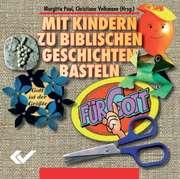 CD-ROM: Mit Kindern zu biblischen Geschichten basteln