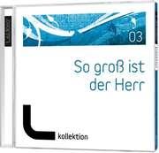 CD: So groß ist der Herr (03) - LAUDIO kollektion