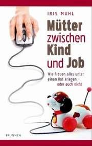Mütter zwischen Kind und Job