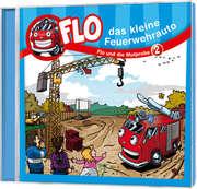 CD: Flo - Das kleine Feuerwehrauto (2)