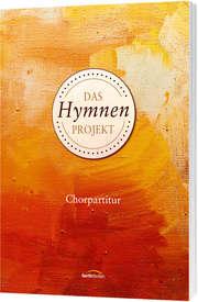 Das Hymnen-Projekt (Chorpartitur)