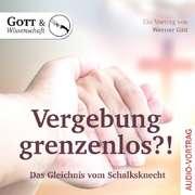Vergebung grenzenlos?! - Audio CD