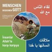 Menschen begegnen Gott - Deutsch, Arabisch, Farsi, Türkisch