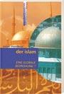 Der Islam - eine globale Bedrohung?